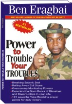 Power To Trouble Your Troubles